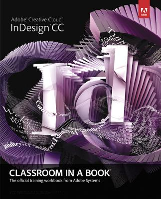 Adobe Indesign Cc Classroom in a Book By Adobe Creative Team (COR)