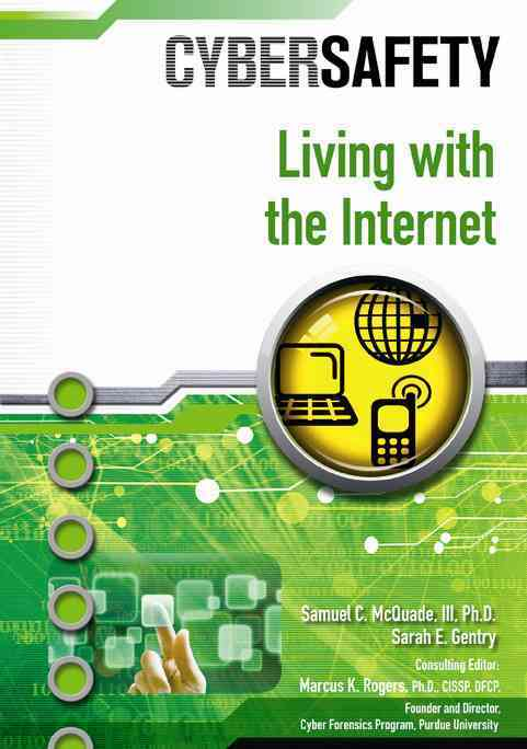 Living With the Internet By Mcquade, Samuel/ Rogers, Marcus K., Ph.d.