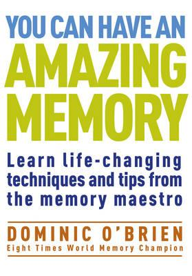 You Can Have an Amazing Memory By O'Brien, Dominic